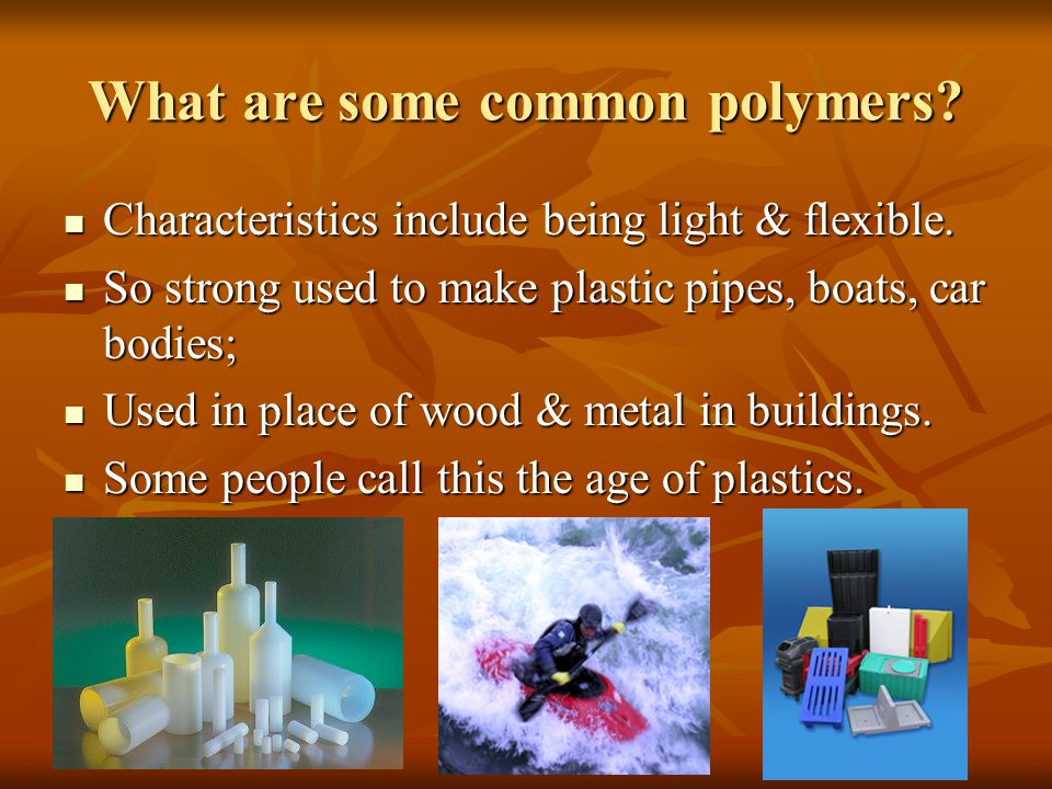 What are some common polymers