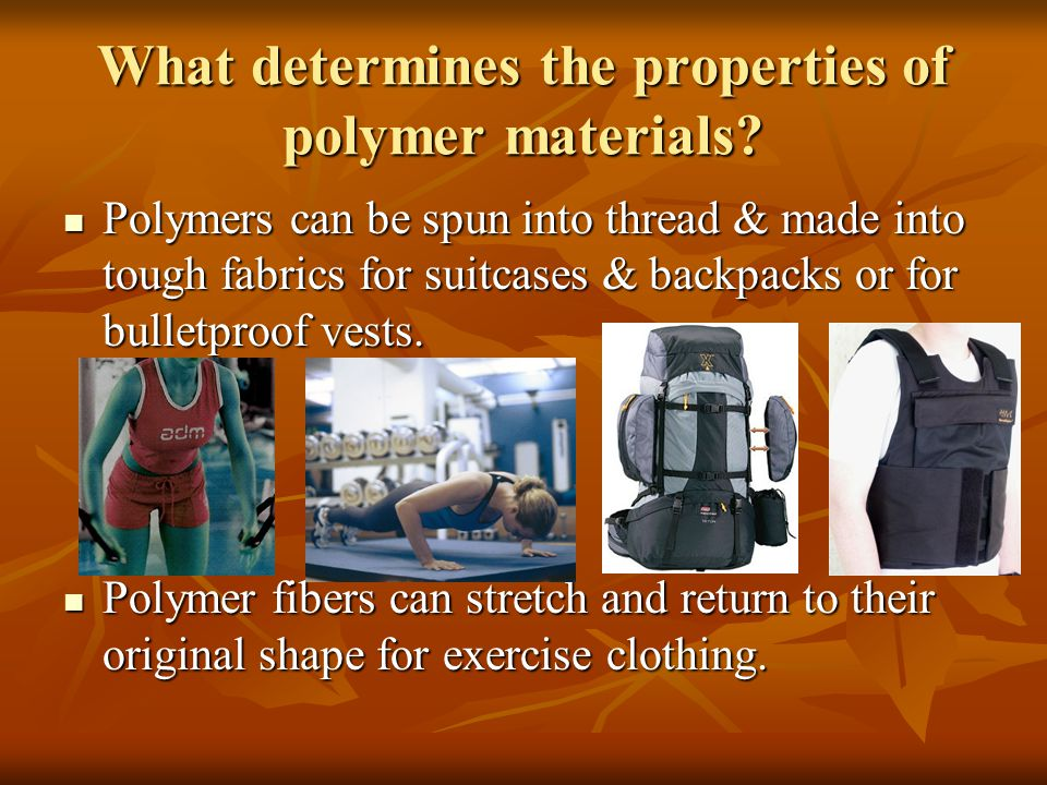 What determines the properties of polymer materials