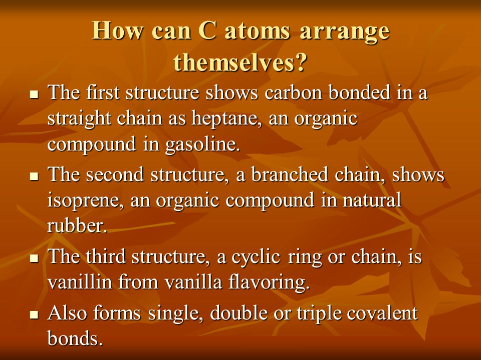 How can C atoms arrange themselves