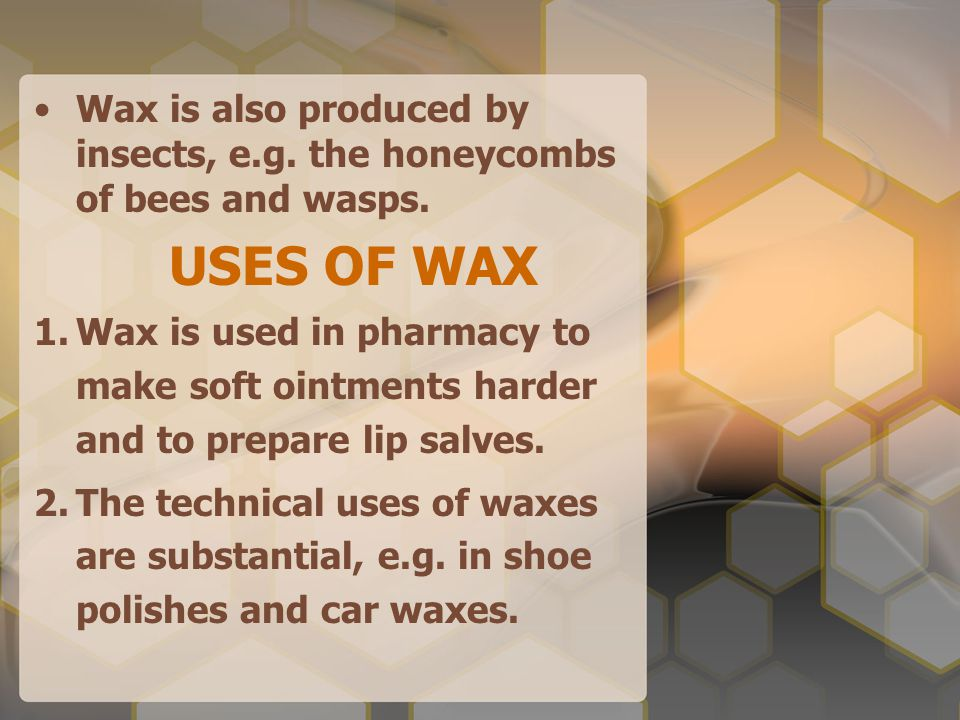 Wax is also produced by insects, e.g. the honeycombs of bees and wasps.
