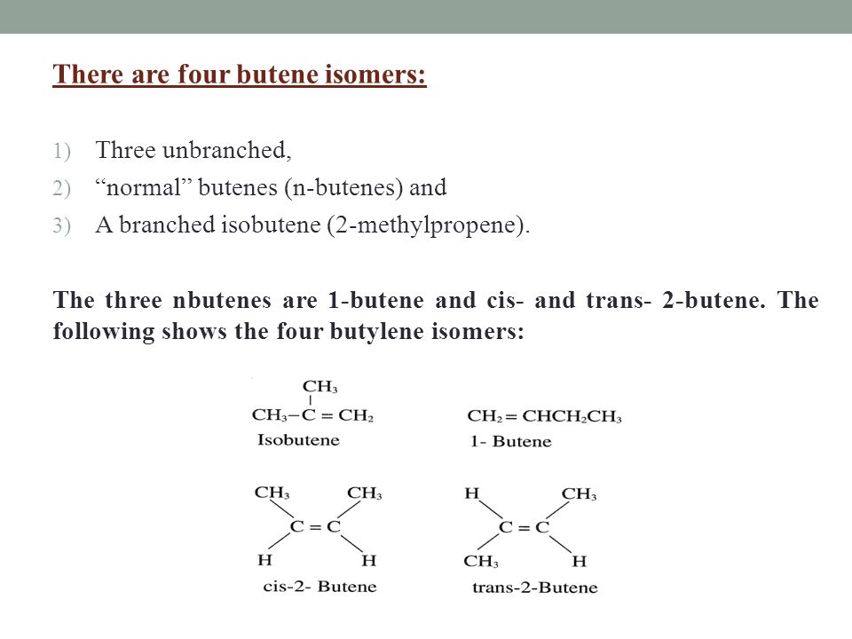 There are four butene isomers: