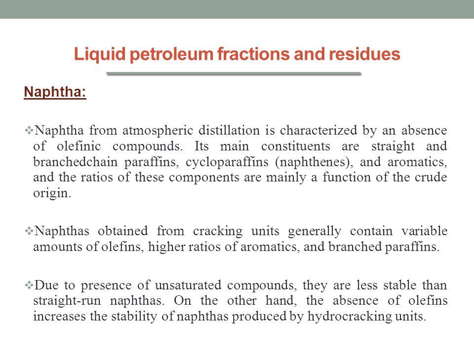 Liquid petroleum fractions and residues