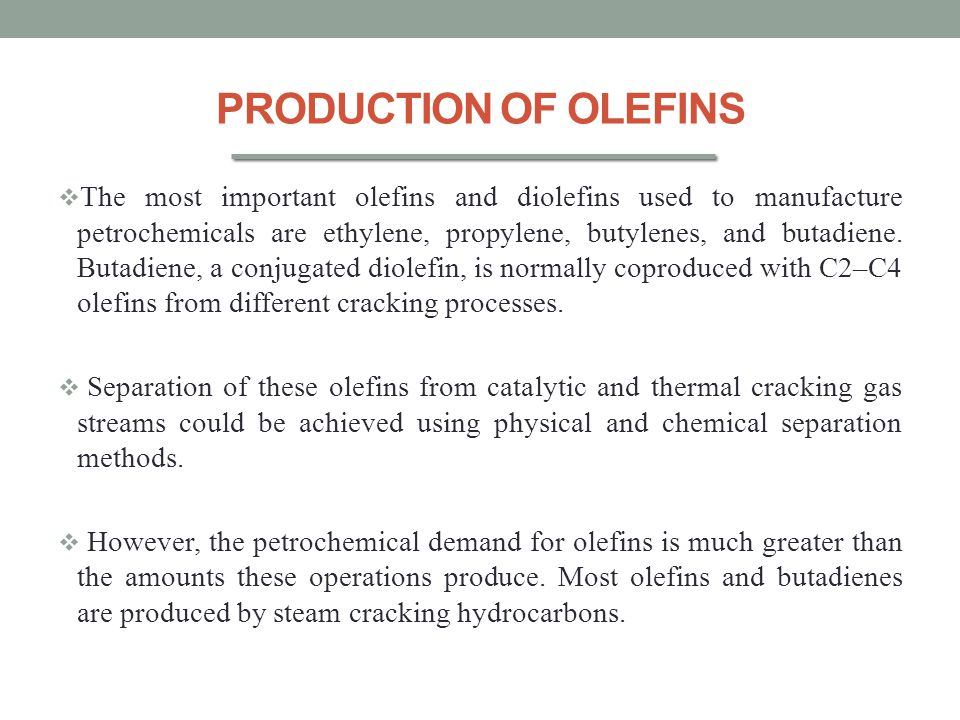 PRODUCTION OF OLEFINS
