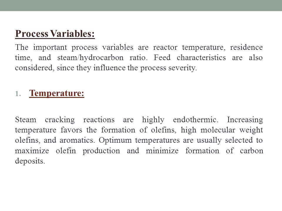 Process Variables: Temperature: