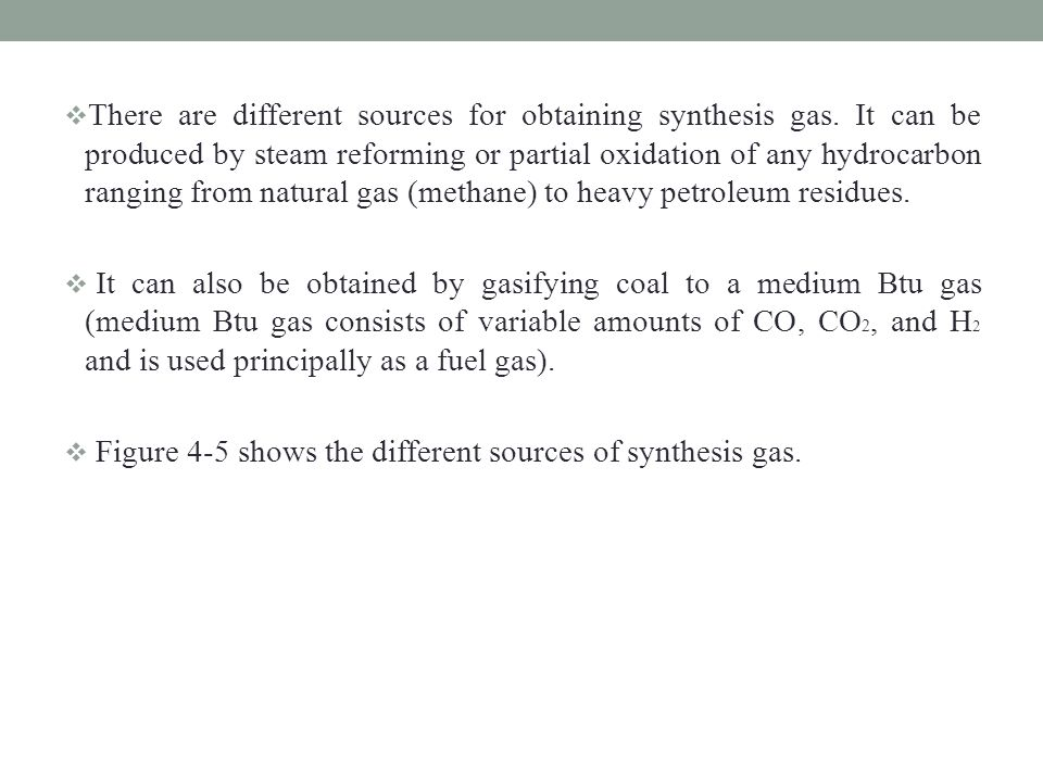 There are different sources for obtaining synthesis gas