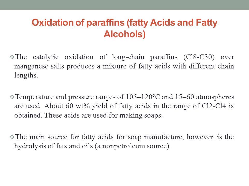 Oxidation of paraffins (fatty Acids and Fatty Alcohols)