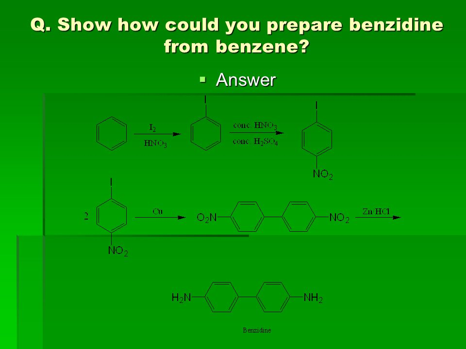 Q. Show how could you prepare benzidine from benzene