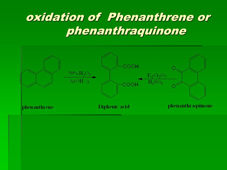 oxidation of Phenanthrene or phenanthraquinone