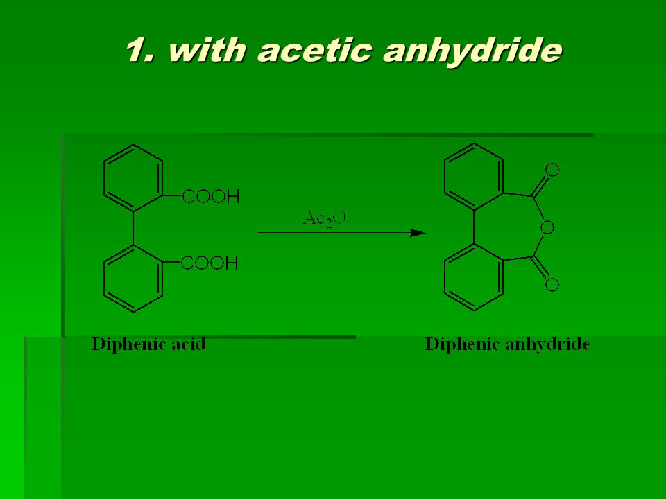 1. with acetic anhydride