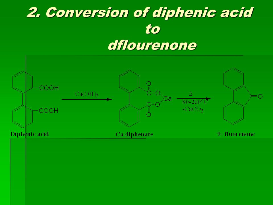 2. Conversion of diphenic acid to dflourenone