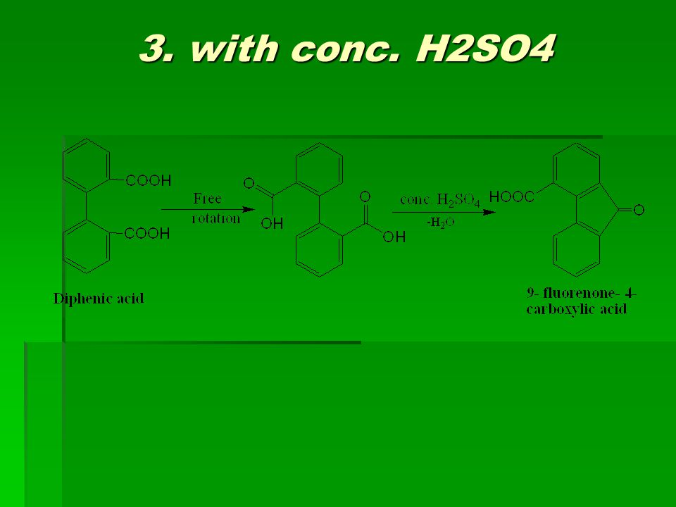 3. with conc. H2SO4