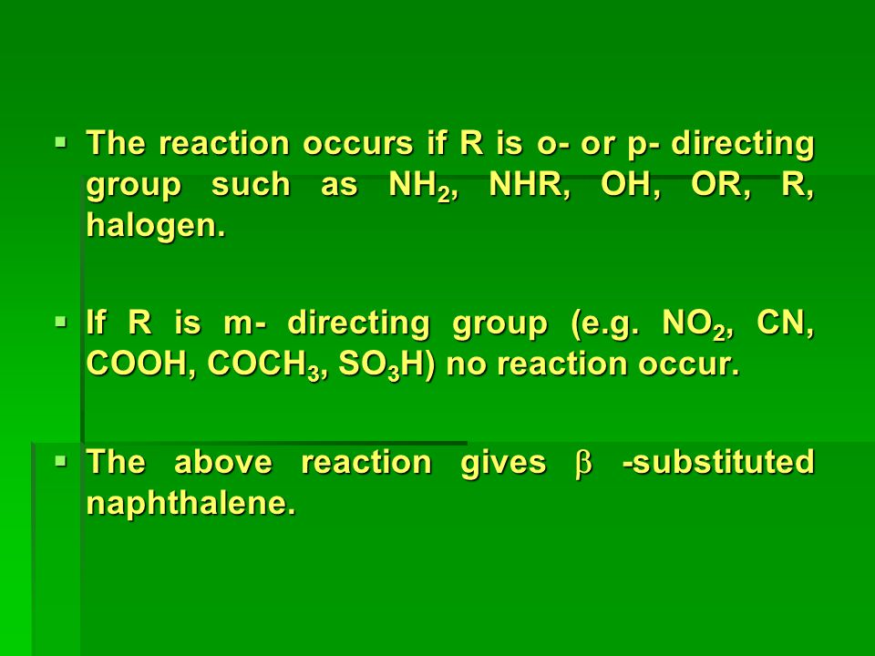 The reaction occurs if R is o- or p- directing group such as NH2, NHR, OH, OR, R, halogen.