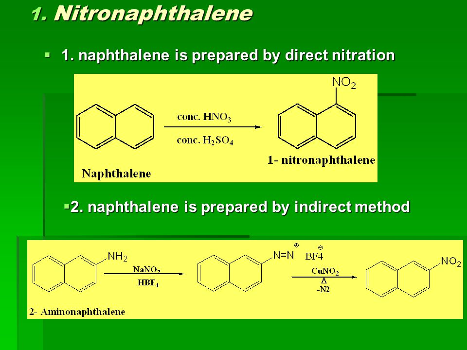 1. Nitronaphthalene 1. naphthalene is prepared by direct nitration