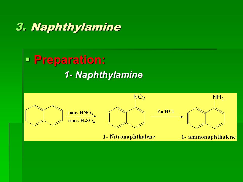 3. Naphthylamine Preparation: 1- Naphthylamine