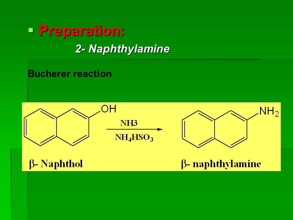 Preparation: 2- Naphthylamine Bucherer reaction