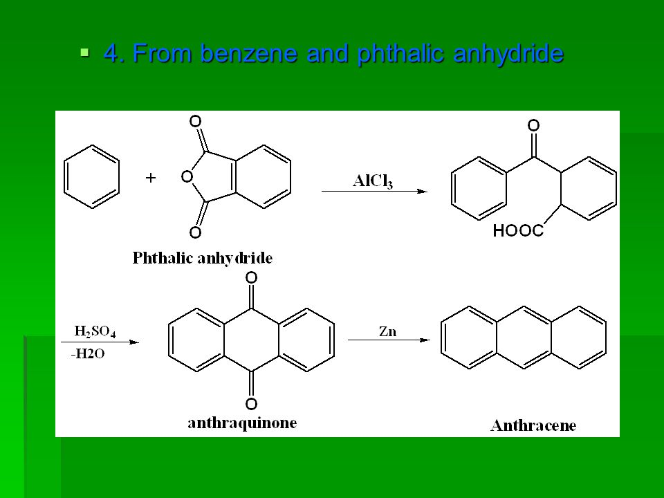 4. From benzene and phthalic anhydride