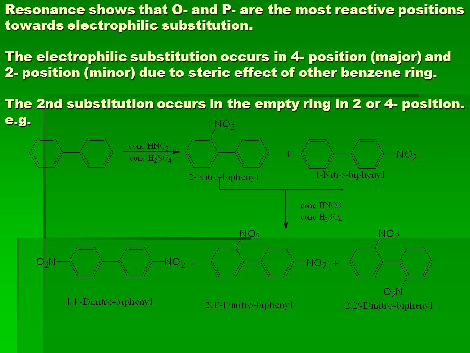 Resonance shows that O- and P- are the most reactive positions towards electrophilic substitution.