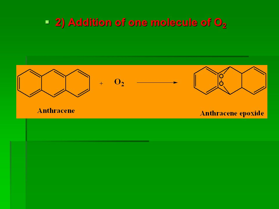 2) Addition of one molecule of O2