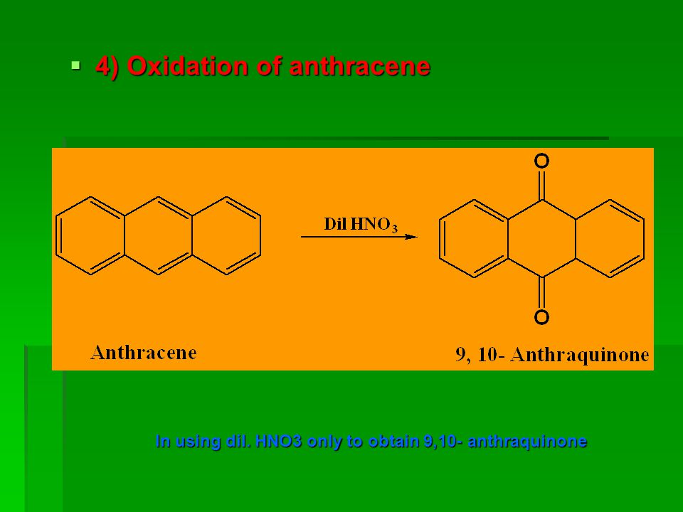 In using dil. HNO3 only to obtain 9,10- anthraquinone