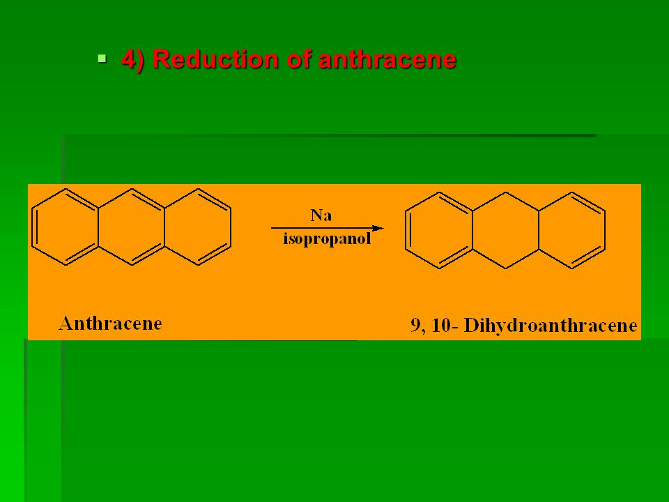 4) Reduction of anthracene