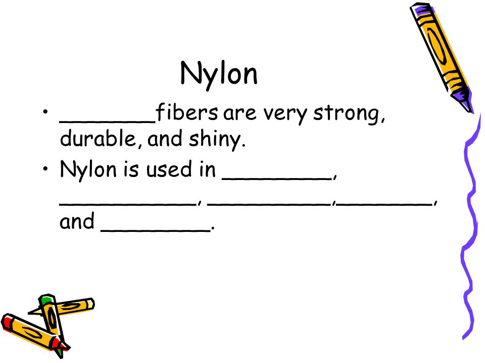 Nylon _______fibers are very strong, durable, and shiny.