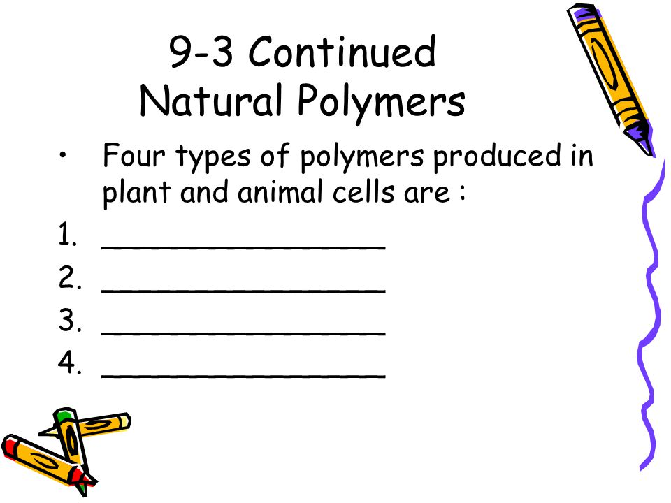 9-3 Continued Natural Polymers