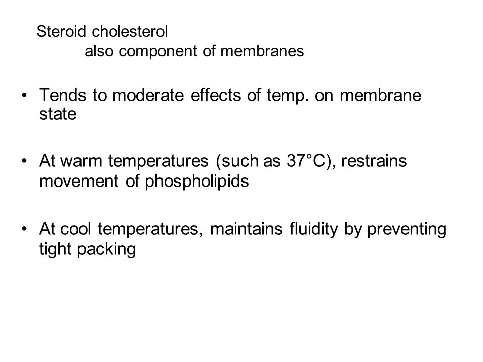 Tends to moderate effects of temp. on membrane state