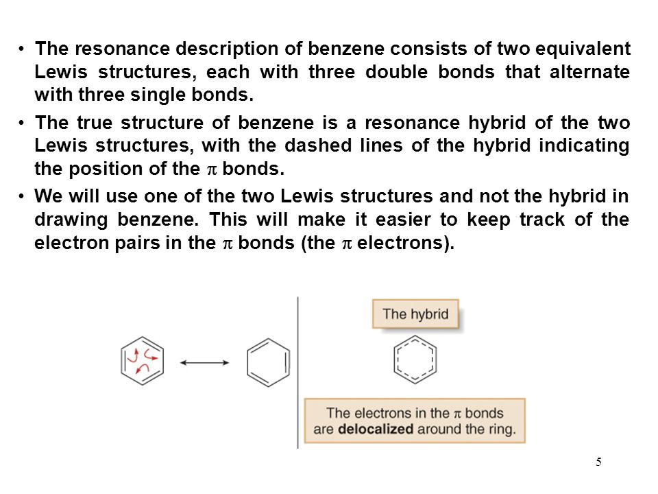 The resonance description of benzene consists of two equivalent Lewis structures, each with three double bonds that alternate with three single bonds.