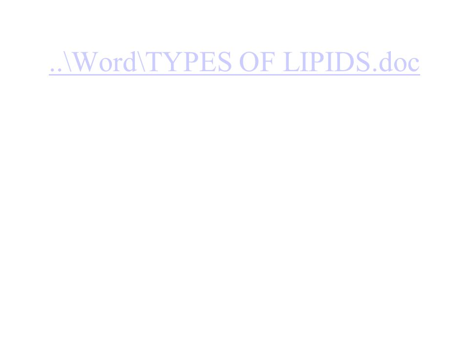 ..\Word\TYPES OF LIPIDS.doc