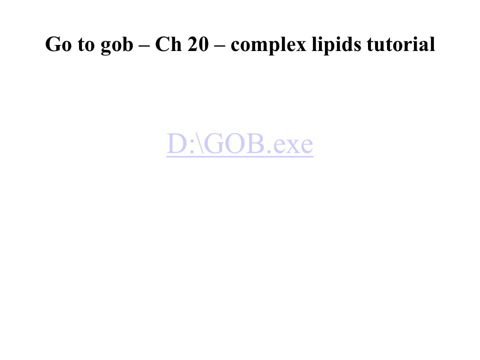 Go to gob – Ch 20 – complex lipids tutorial