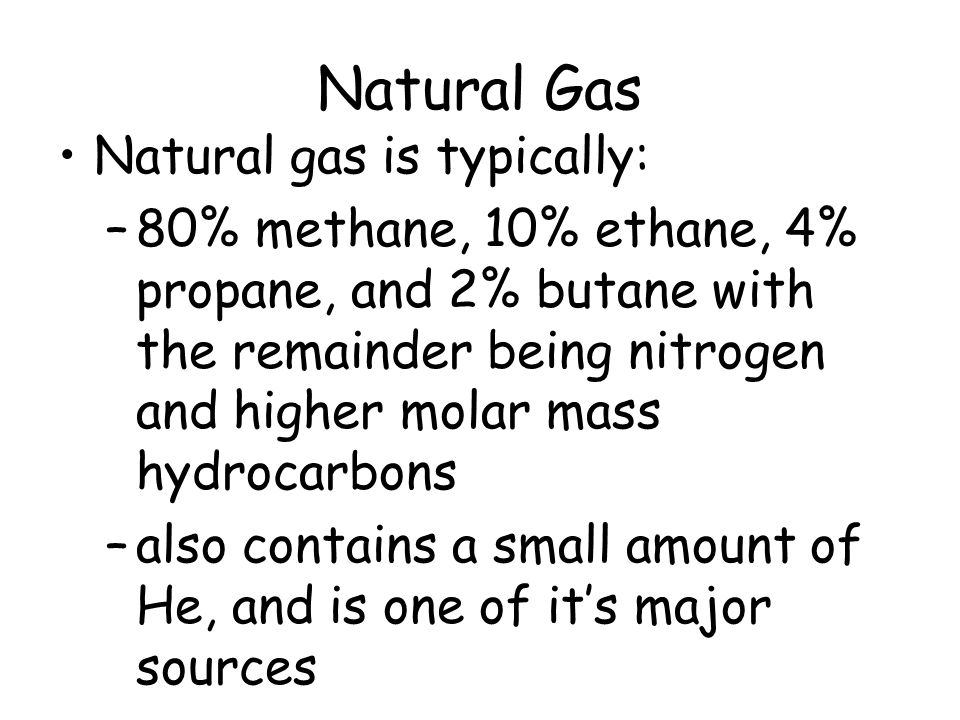 Natural Gas Natural gas is typically: