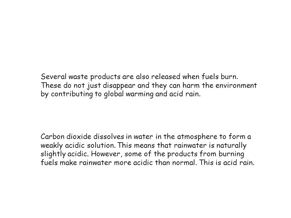 Several waste products are also released when fuels burn