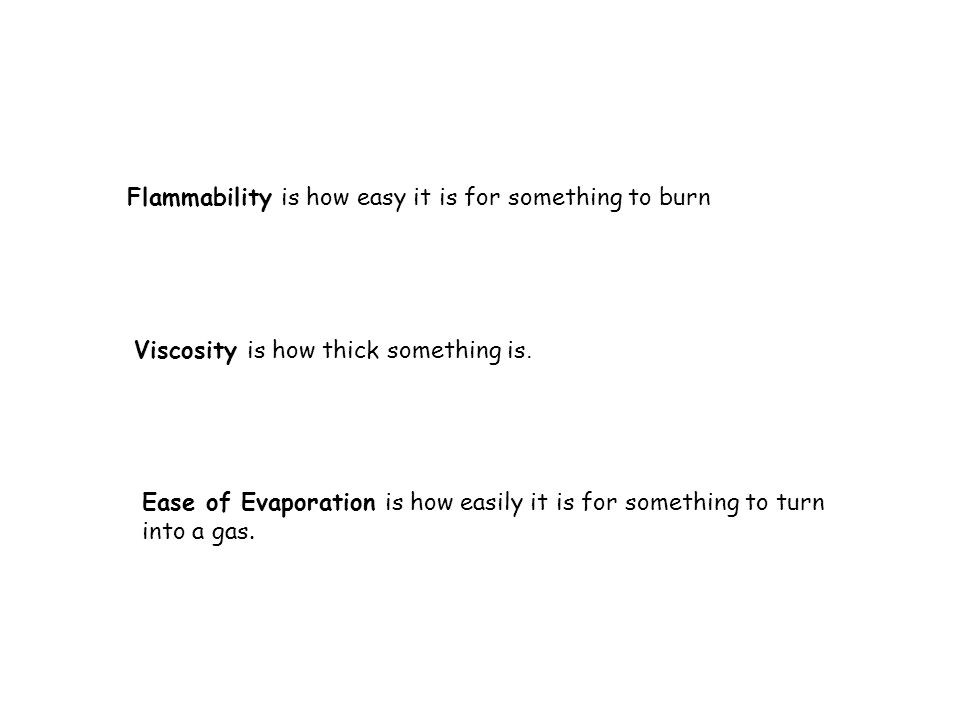 Flammability is how easy it is for something to burn