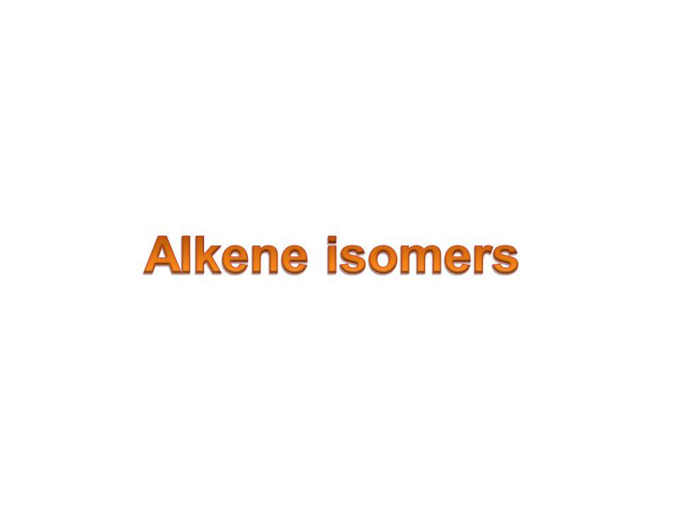 Alkene isomers Alkene isomers