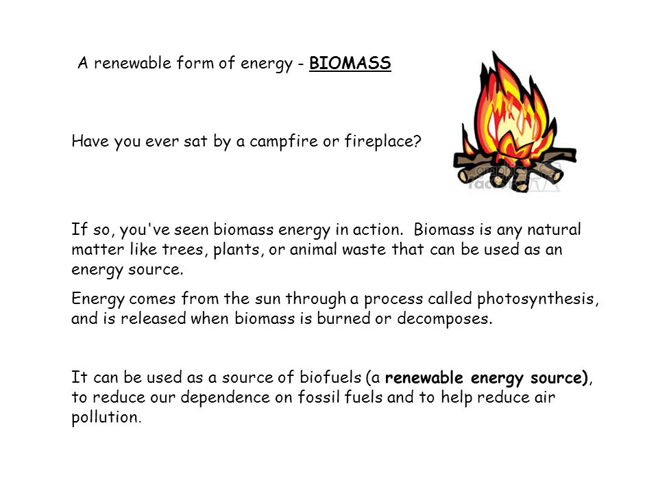 A renewable form of energy - BIOMASS