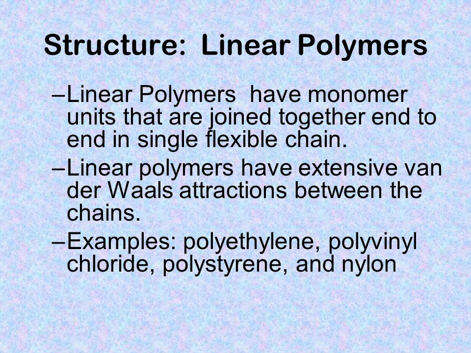 Structure: Linear Polymers