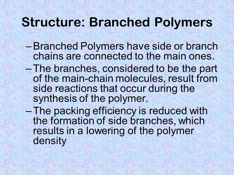 Structure: Branched Polymers