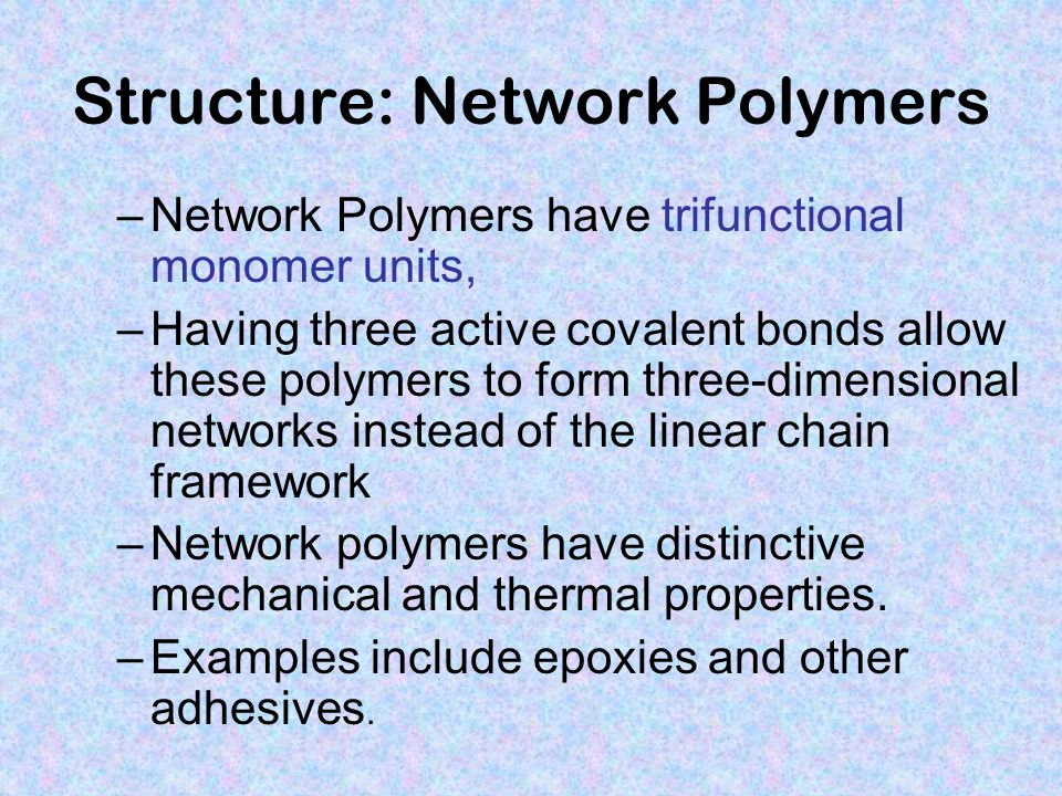 Structure: Network Polymers