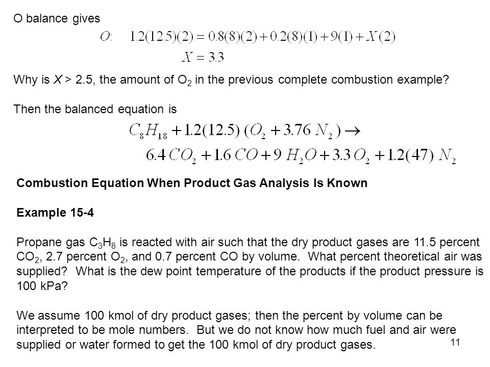 O balance gives Why is X > 2.5, the amount of O2 in the previous complete combustion example Then the balanced equation is.