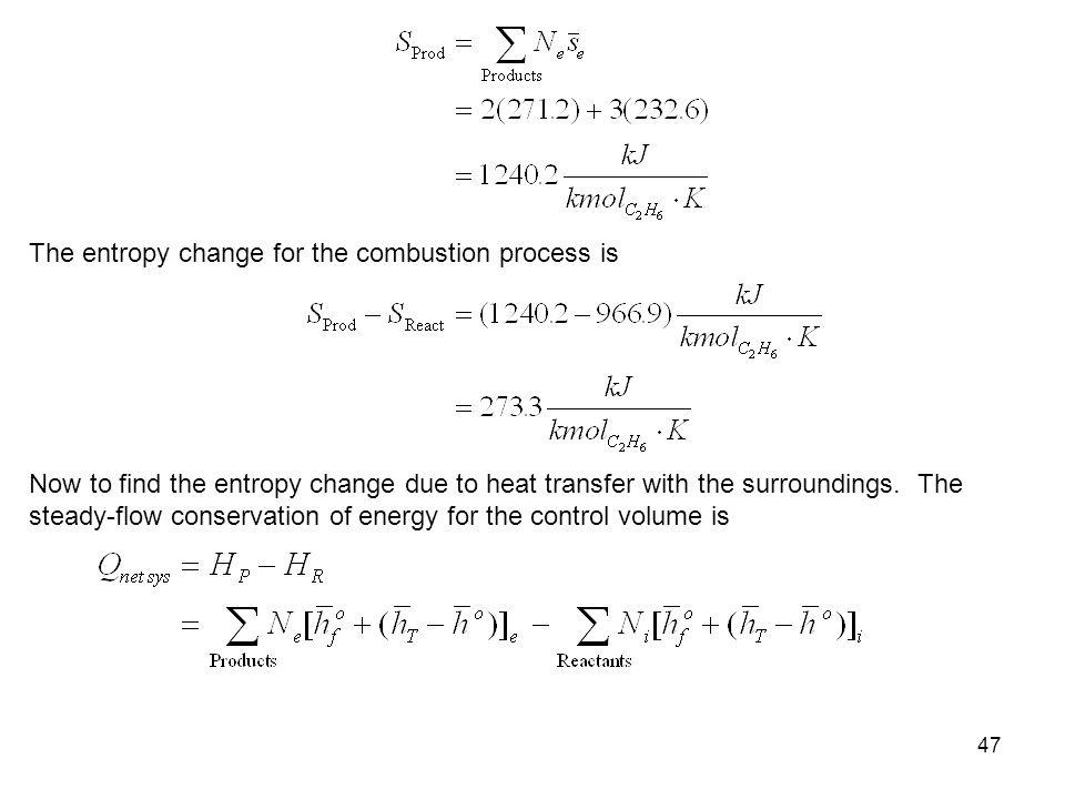 The entropy change for the combustion process is