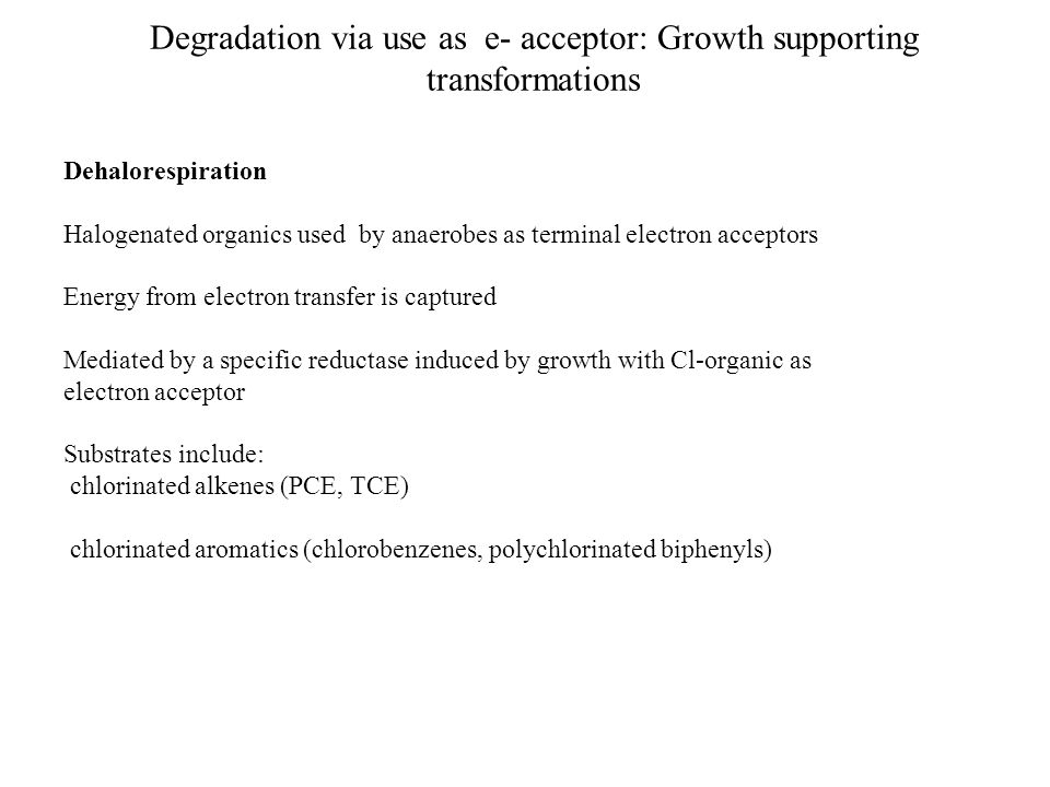 Degradation via use as e- acceptor: Growth supporting transformations