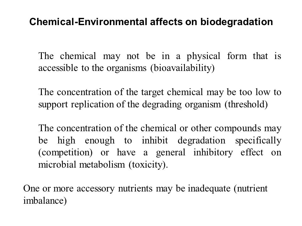 Chemical-Environmental affects on biodegradation