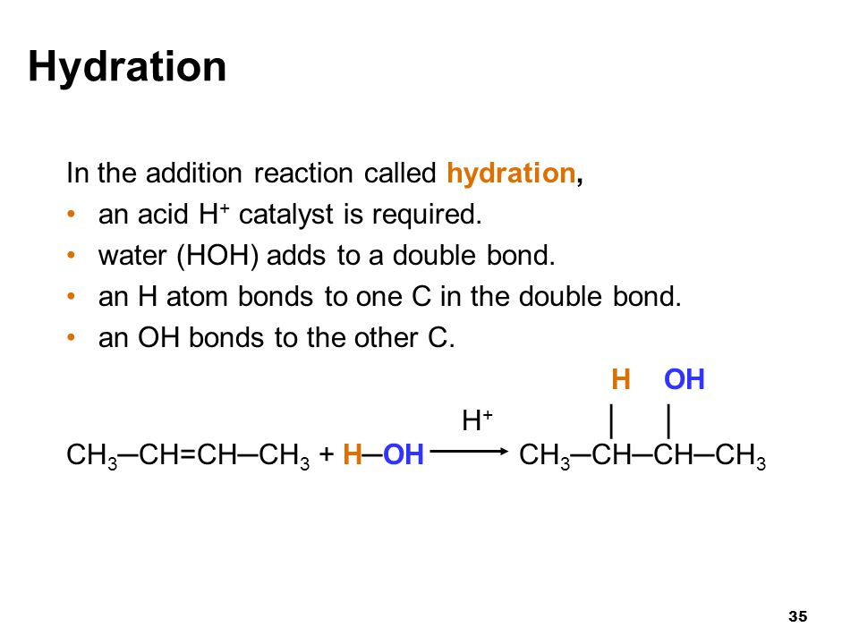 Hydration In the addition reaction called hydration,