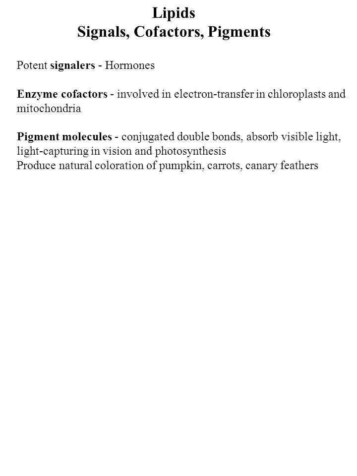 Signals, Cofactors, Pigments