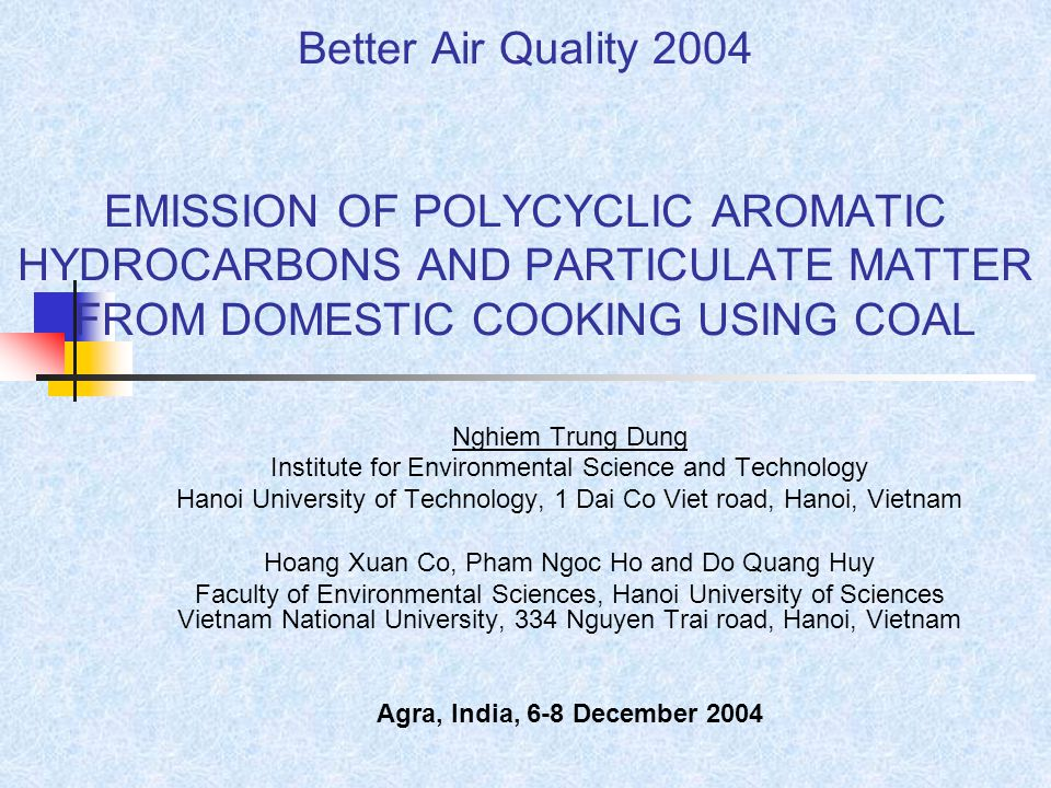 Better Air Quality 2004 EMISSION OF POLYCYCLIC AROMATIC HYDROCARBONS AND PARTICULATE MATTER FROM DOMESTIC COOKING USING COAL