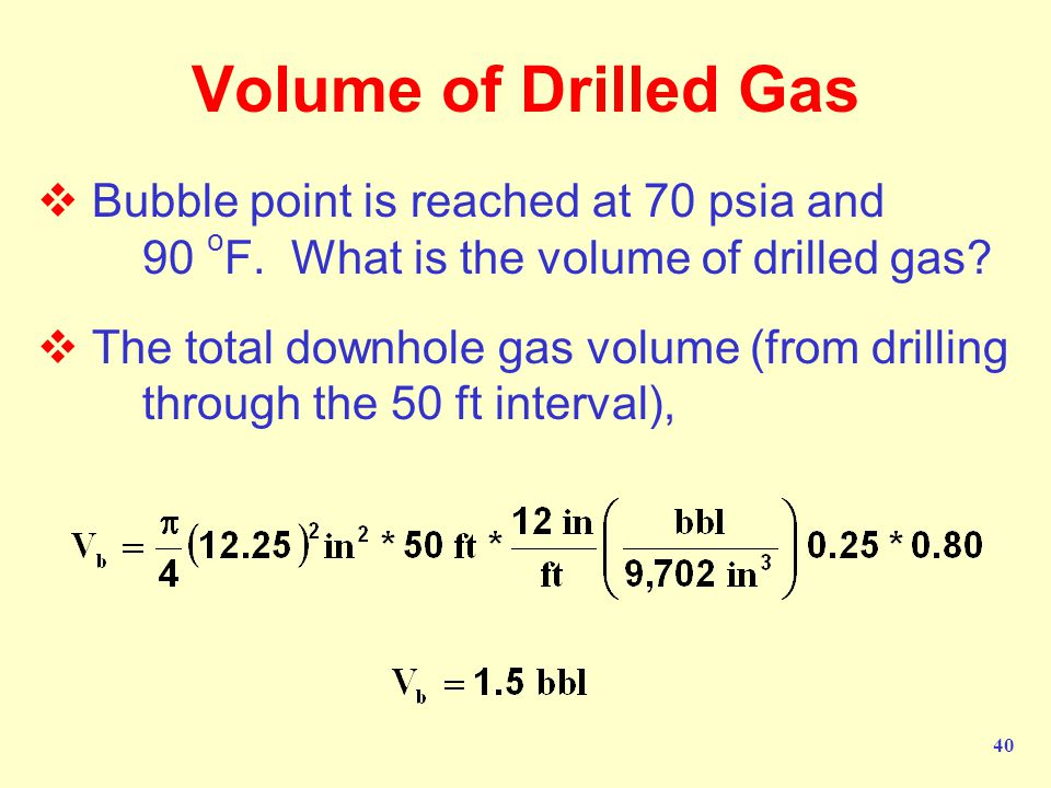 Volume of Drilled Gas Bubble point is reached at 70 psia and 90 oF. What is the volume of drilled gas