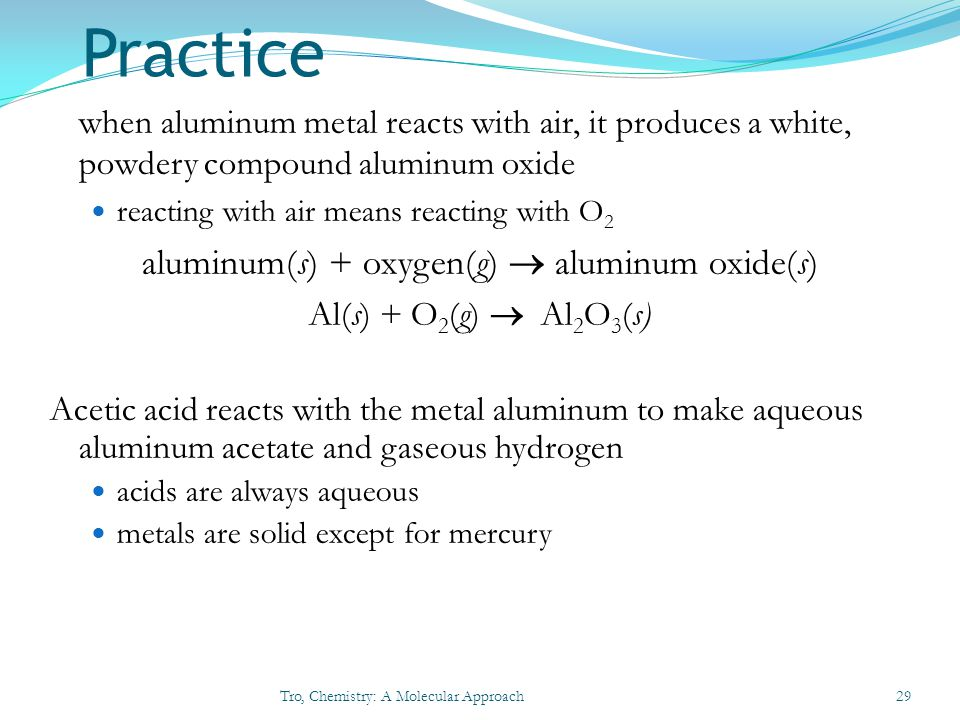 aluminum(s) + oxygen(g) ® aluminum oxide(s)