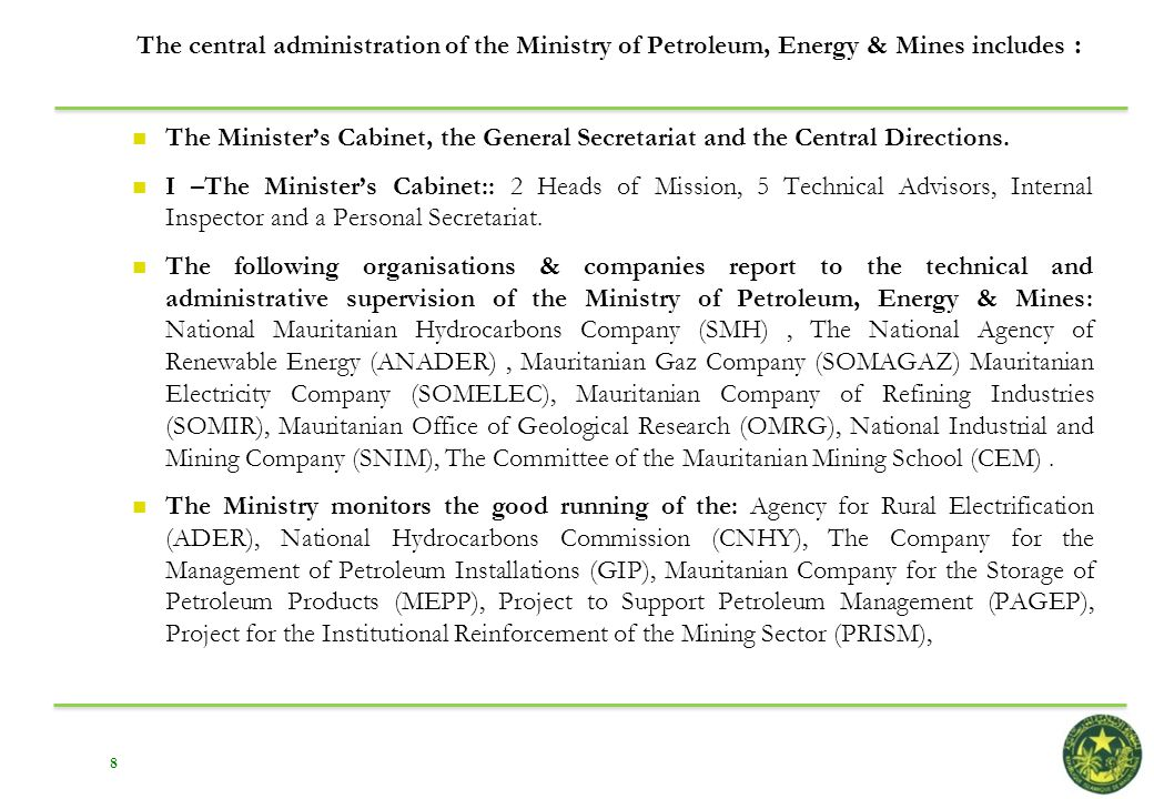 The central administration of the Ministry of Petroleum, Energy & Mines includes :