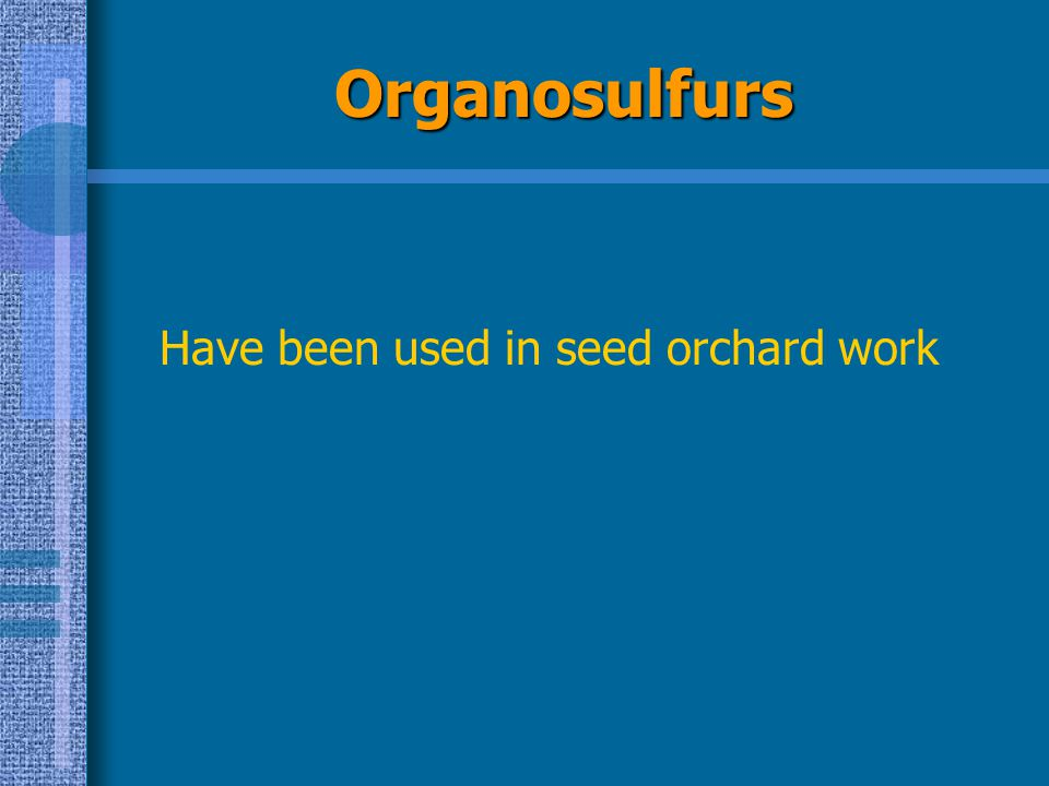 Organosulfurs Have been used in seed orchard work