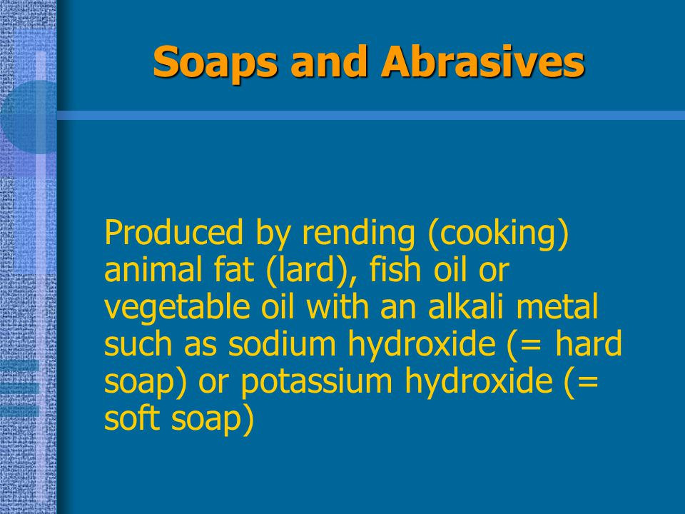 Soaps and Abrasives